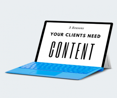 3 reasons your clients need content